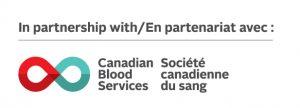 In partnership with Canadian Blood Services En partenariat avec Société canadienne du sang